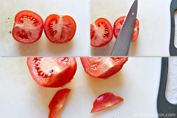 Wash and slice the tomatoes in half and then cut off the top and hard core.
