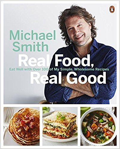 Michael Smith Real Food Real Good